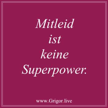 Mitleid ist keine Superpower